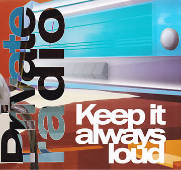 PRIVATE RADIO-Keep it always loud