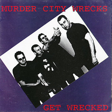THE MURDER CITY WRECKS-Get wrecked